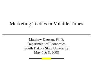 Marketing Tactics in Volatile Times