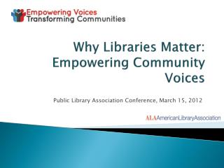 Why Libraries Matter: Empowering Community Voices