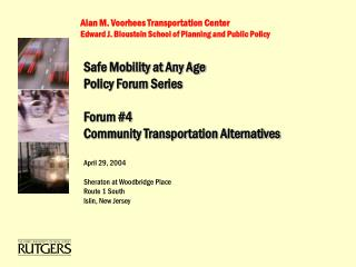 Alan M. Voorhees Transportation Center Edward J. Bloustein School of Planning and Public Policy