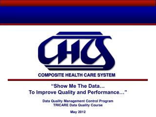 �Show Me The Data� To Improve Quality and Performance�� Data Quality Management Control Program