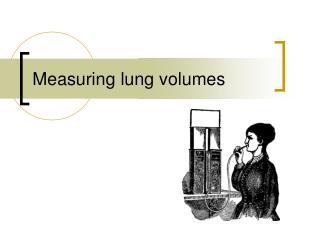 Measuring lung volumes