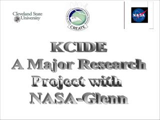 KCIDE A Major Research Project with  NASA-Glenn