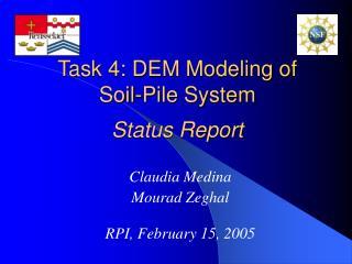 Task 4: DEM Modeling of  Soil-Pile System Status Report