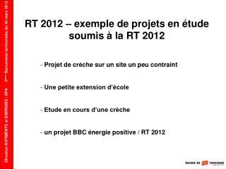 RT 2012 – exemple de projets en étude soumis à la RT 2012