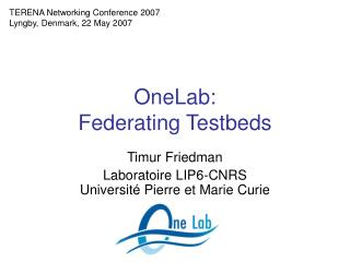 OneLab: Federating Testbeds
