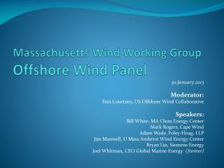 Massachusetts Wind Working Group  Offshore Wind Panel