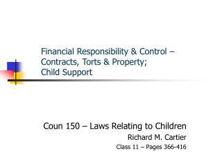 Financial Responsibility & Control – Contracts, Torts & Property;      Child Support