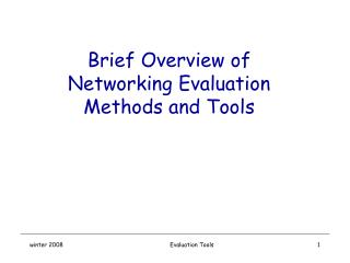 Brief Overview of Networking Evaluation  Methods and Tools