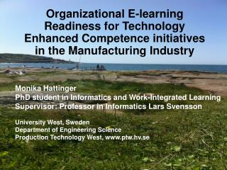 Monika Hattinger PhD student in  Informatics and  Work-Integrated Learning