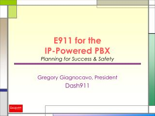 E911 for the  IP-Powered PBX Planning for Success & Safety