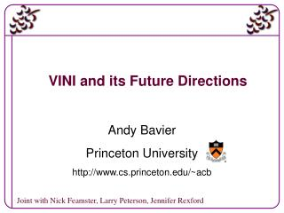 VINI and its Future Directions