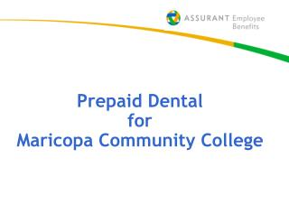 Prepaid Dental  for Maricopa Community College