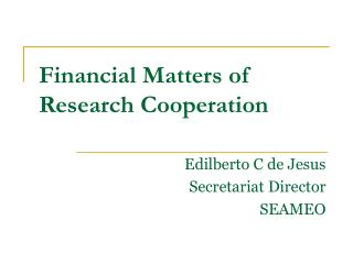 Financial Matters of Research Cooperation