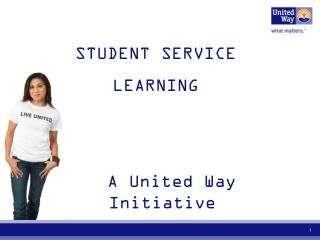 STUDENT SERVICE  LEARNING     A United Way Initiative