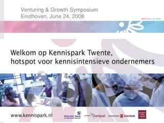 Venturing & Growth Symposium  Eindhoven, June 24, 2008