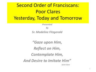 Second Order of Franciscans: Poor Clares Yesterday, Today and Tomorrow