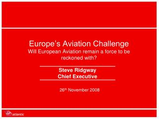 Europe�s Aviation Challenge Will European Aviation remain a force to be reckoned with?
