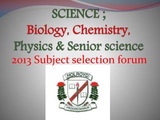 SCIENCE ; Biology, Chemistry,  Physics & Senior science