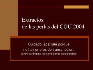 Extractos  de las perlas del COU 2004