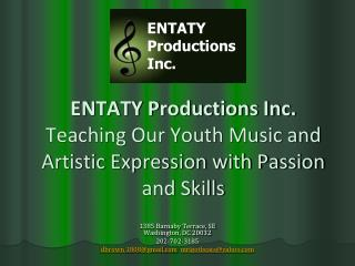 ENTATY Productions Inc.  Teaching Our Youth Music and Artistic Expression with Passion and Skills