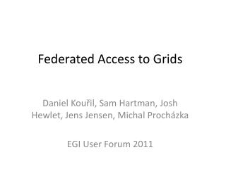 Federated  Access to  Grids