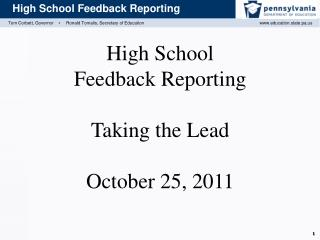 High School  Feedback Reporting Taking the Lead October 25, 2011