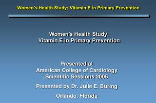 Women's Health Study:  Vitamin E in Primary Prevention