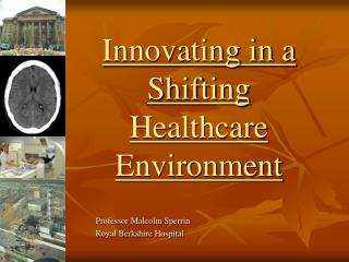 Innovating in a Shifting Healthcare Environment