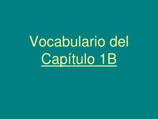 Vocabulario del  Cap�tulo 1B