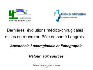Dernières  évolutions médico-chirugicales mises en œuvre au Pôle de santé Langrois.