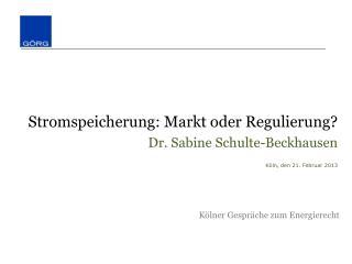 Stromspeicherung: Markt oder Regulierung?