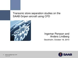 Transonic store separation studies on the  SAAB Gripen aircraft using CFD