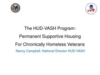 The HUD-VASH Program: Permanent Supportive Housing  For Chronically Homeless Veterans