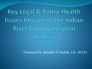 Key Legal & Public Health Issues Impacting the Indian River County Hospital District