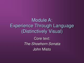 Module A: Experience Through Language (Distinctively Visual)