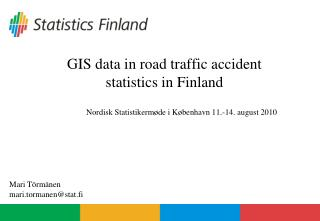 GIS data in road traffic accident statistics in Finland