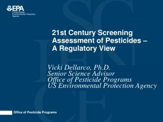 21st Century Screening Assessment of Pesticides – A Regulatory View