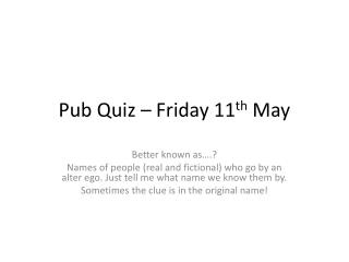 Pub Quiz – Friday 11 th  May