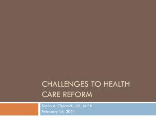 Challenges to health care reform