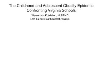 The Childhood and Adolescent Obesity Epidemic Confronting Virginia Schools