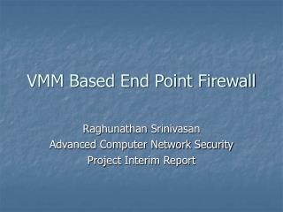 VMM Based End Point Firewall