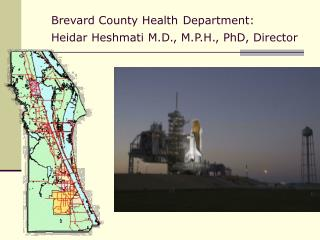 Brevard County Health Department:  Heidar Heshmati M.D., M.P.H., PhD, Director