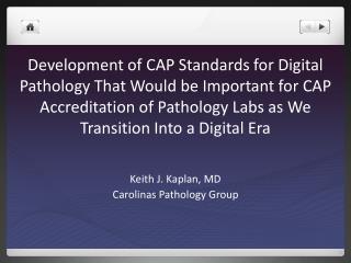 Keith J. Kaplan, MD Carolinas Pathology Group