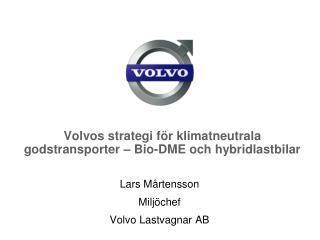 Volvos strategi för klimatneutrala godstransporter – Bio-DME och hybridlastbilar