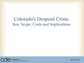 Colorado's Dropout Crisis: Size, Scope, Costs and Implications