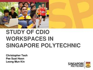 STUDY OF CDIO WORKSPACES IN SINGAPORE POLYTECHNIC