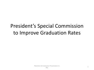 President�s Special Commission to Improve Graduation Rates