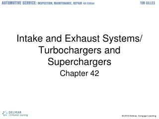 Intake and Exhaust Systems/ Turbochargers and Superchargers