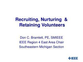 Recruiting, Nurturing  &  Retaining Volunteers