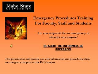 Emergency Procedures Training For Faculty, Staff and Students  Are you prepared for an emergency or disaster on campus